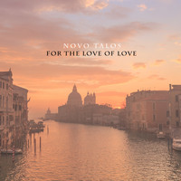 Novo Talos - For The Love of Love