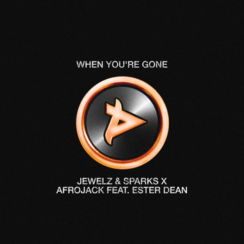 Jewelz & Sparks x Afrojack feat. Ester Dean - When You're Gone