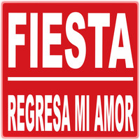 Fiesta - Regresa Mi Amor
