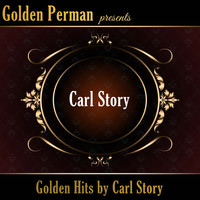 Carl Story - Golden Hits by Carl Story