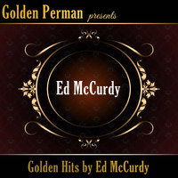 Ed McCurdy - Golden Hits by Ed McCurdy