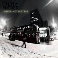 Filthy Rhodes - London Activities (Explicit)