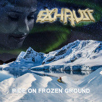 Exhaust - Ride on Frozen Ground