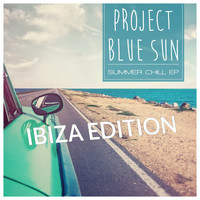 Project Blue Sun - Summer Chill EP (Ibiza Edition)