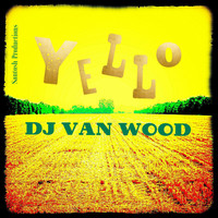 DJ Van Wood - Yello
