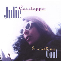 Julie Cascioppo - Something Cool