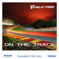 Veselin Tasev - On the Track (Extended Club Mix)
