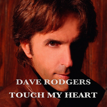 Dave Rodgers - Touch My Heart