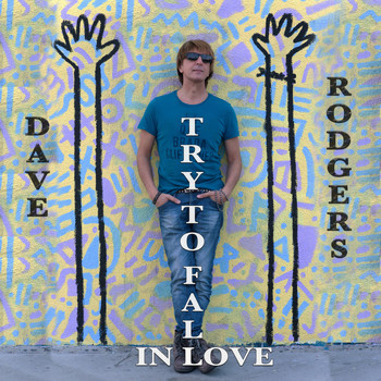 Dave Rodgers - Try to Fall in Love