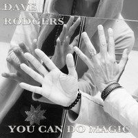 Dave Rodgers - You Can Do Magic