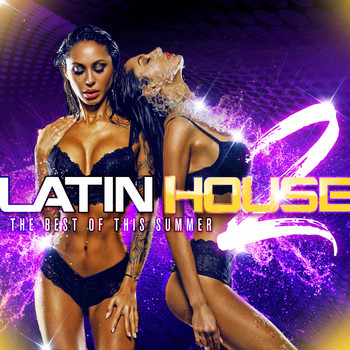 Various Artists - Latin House 2: The Best of This Summer