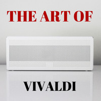 Antonio Vivaldi - The Art of Vivaldi