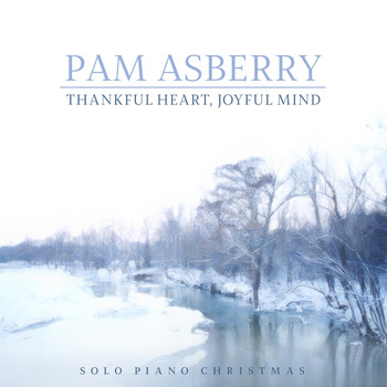 Pam Asberry - Thankful Heart, Joyful Mind