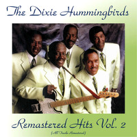 The Dixie Hummingbirds - Remastered Hits Vol, 2 (All Tracks Remastered)