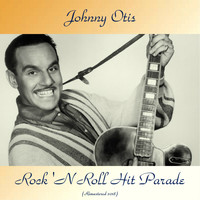 Johnny Otis - Rock 'N Roll Hit Parade (Remastered 2018)