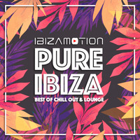 Ibizamotion - Pure Ibiza (Best of Chill out and Lounge)