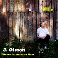 J Olsson - Never Intended to Hurt