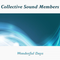Collective Sound Members - Wonderful Days
