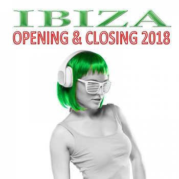 Various Artists - Ibiza Opening & Closing 2018