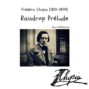 "Duo Kitharsis - Chopin: Preludes, Op. 28: 15. Sostenuto in D-Flat Major, C.180. ""Raindrop"""