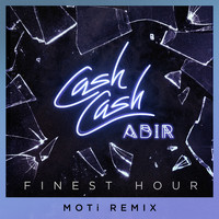Cash Cash - Finest Hour (feat. Abir) (MOTi Remix)