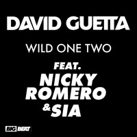David Guetta - Wild One Two (feat. Nicky Romero & Sia) (Remixes)