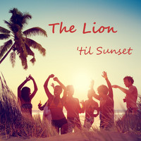 The Lion - 'Til Sunset