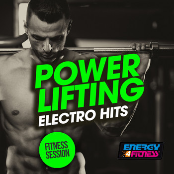 Various Artists - Power Lifting Electro Hits Fitness Session