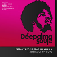 Distant People feat. Hannah K. - Rhythm of My Love (Incl. Angelo Ferreri Remixes)