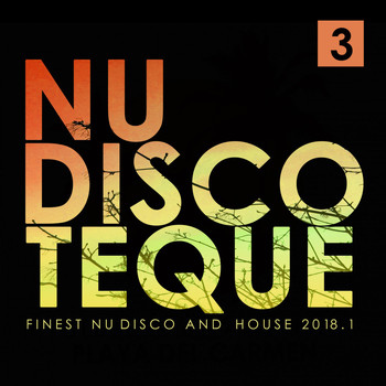 Various Artists - Nu-Discoteque 3 (Finest Nu-Disco and House 2018.1)