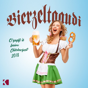 Various Artists - Bierzeltgaudi (O'zapft is beim Oktoberfest 2018 [Explicit])