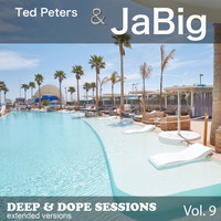 Ted Peters & Jabig - Deep & Dope Sessions, Vol. 9 (Extended Versions)