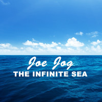 Joe Jog - The Infinite Sea
