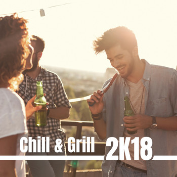 Various Artists - Chill & Grill 2K18