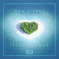 Max Zierke feat. Lil Teilerz - Isle of Love