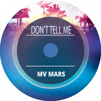 Mv Mars - Don't Tell Me
