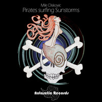 Mile Diskovic feat. Sean Byron - Pirates Surfing Sunstorms