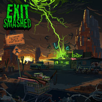 Exit Smashed - Between Death and Death (Explicit)