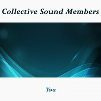 Collective Sound Members - You