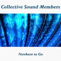 Collective Sound Members - Nowhere to Go
