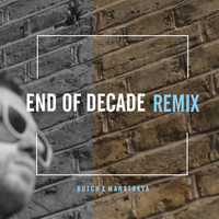 Butch - End of Decade (Remix)