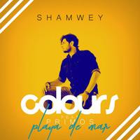 Shamwey - Colours (Playa de Mar Remix)