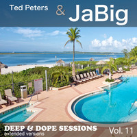 Ted Peters & Jabig - Deep & Dope Sessions, Vol. 11 (Extended Versions)