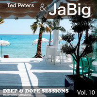 Ted Peters & Jabig - Deep & Dope Sessions, Vol. 10 (Extended Versions)