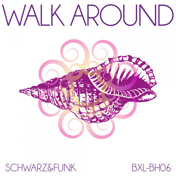 Schwarz & Funk - Walk Around