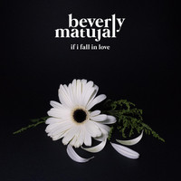 Beverly Matujal - If I Fall in Love
