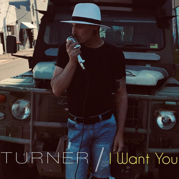 Turner - I Want You