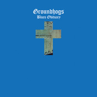 The Groundhogs - Blues Obituary (50th Anniversary Edition)