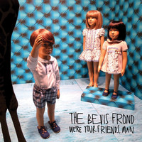 The Bevis Frond - We're Your Friends, Man