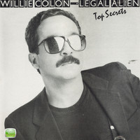 Willie Colon - Legal Alien - Top Secrets